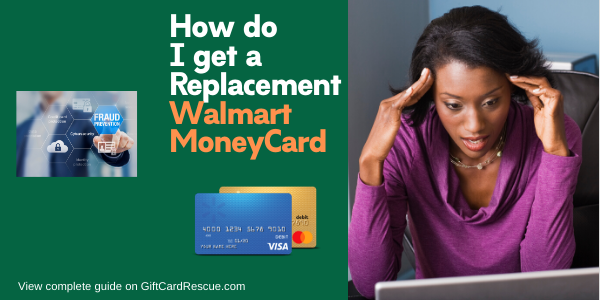 """How do i get a replacement Walmart MoneyCard"""