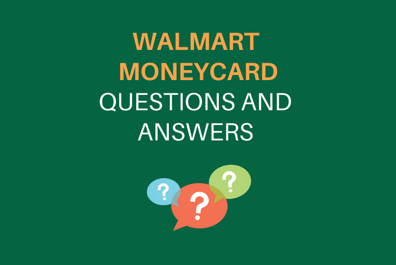 """Walmart MoneyCard Questions and Answers"""